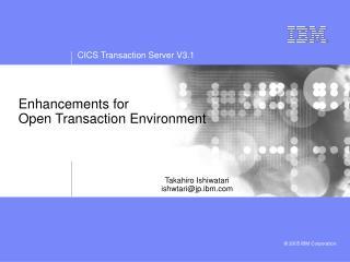 Enhancements for  Open Transaction Environment