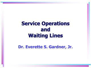 Service Operations and Waiting Lines