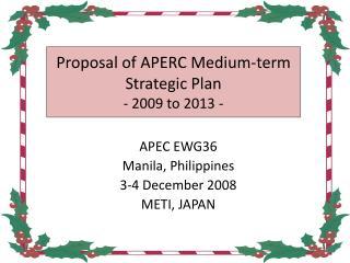 Proposal of APERC Medium-term Strategic Plan - 2009 to 2013 -