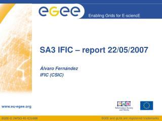 SA3 IFIC – report 22/05/2007