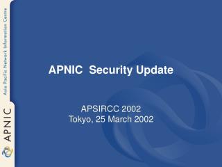 APNIC  Security Update