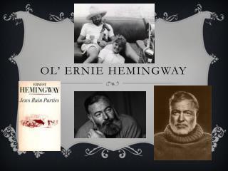 Ol ' Ernie Hemingway