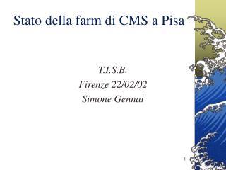 Stato della farm di CMS a Pisa