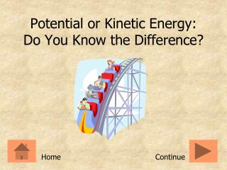 Potential or Kinetic Energy:  Do You Know the Difference?