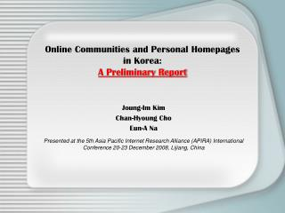Online Communities and Personal Homepages  in Korea: A Preliminary Report