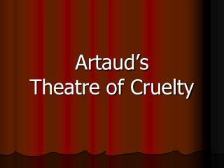 Artaud's Theatre of Cruelty