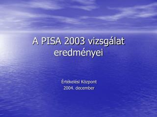 A PISA 2003 vizsgálat eredményei
