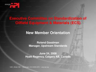Executive Committee on Standardization of Oilfield Equipment & Materials (ECS)