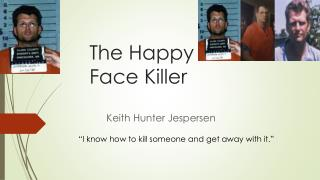 The Happy Face Killer