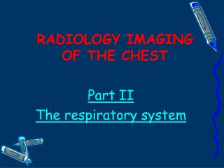 RADIOLOGY IMAGING OF THE CHEST