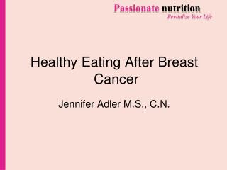 Healthy Eating After Breast  Cancer