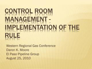 Control Room Management -  Implementation of the Rule