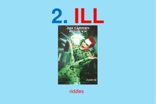 2.  ILL