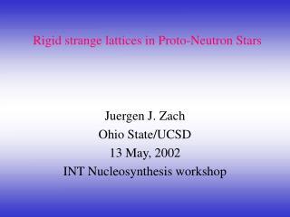 Rigid strange lattices in Proto-Neutron Stars
