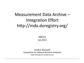 Measurement Data Archive – Integration Effort  mda.doregistry / GEC11 July 2011
