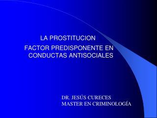 LA PROSTITUCION  FACTOR PREDISPONENTE EN CONDUCTAS ANTISOCIALES