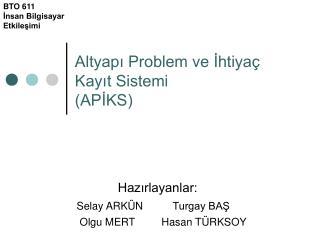Altyapı Problem ve İhtiyaç  Kayıt Sistemi  (APİKS)