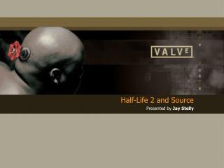 Half-Life 2 and Source