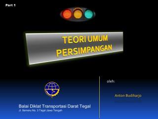 Balai Diklat Transportasi Darat Tegal Jl. Semeru No. 3 Tegal Jawa Tengah