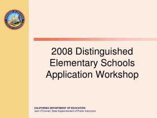 2008 Distinguished Elementary Schools Application Workshop