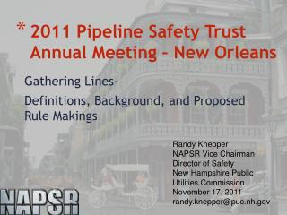 2011 Pipeline Safety Trust Annual Meeting � New Orleans