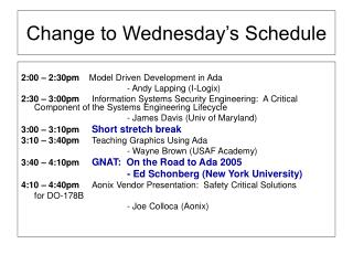 Change to Wednesday's Schedule