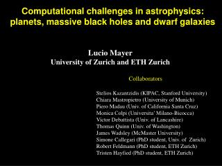 Computational challenges in astrophysics: planets, massive black holes and dwarf galaxies