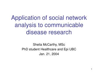 Application of social network analysis to communicable disease research