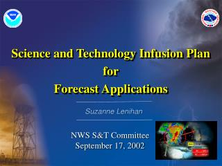 Science and Technology Infusion Plan for Forecast Applications