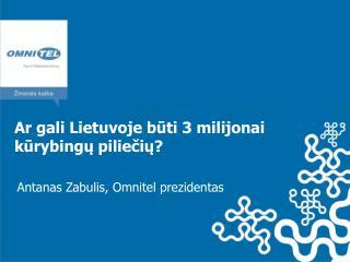 Ar gali Lietuvoje būti 3 milijonai kūrybingų piliečių?