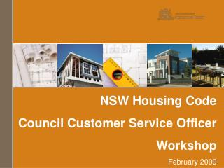 NSW Housing Code Council Customer Service Officer Workshop February 2009