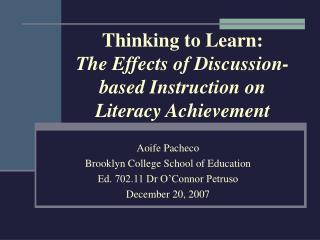 Thinking to Learn:  The Effects of Discussion-based Instruction on Literacy Achievement