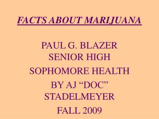 FACTS ABOUT MARIJUANA