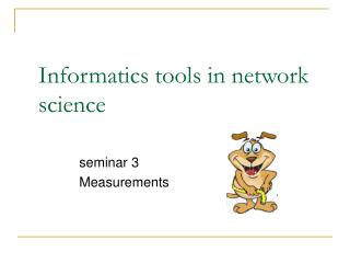Informatics tools in network science