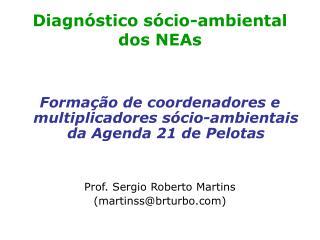 Diagnóstico sócio-ambiental dos NEAs