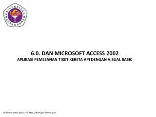 6.0. DAN MICROSOFT ACCESS 2002 APLIKASI PEMESANAN TIKET KERETA API DENGAN VISUAL BASIC