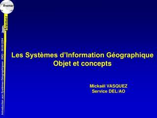 Les Systèmes d'Information Géographique Objet et concepts