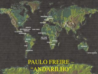 "PAULO FREIRE – ""ANDARILHO"""