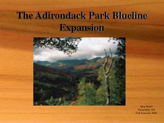 The Adirondack Park Blueline Expansion