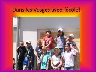 Dans les Vosges avec l'école!