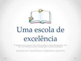 Uma escola de excelência