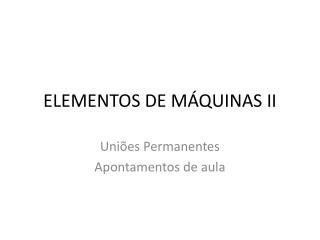 ELEMENTOS DE MÁQUINAS II