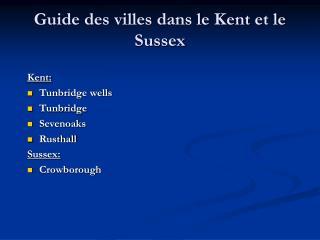 Guide des villes dans le Kent et le Sussex