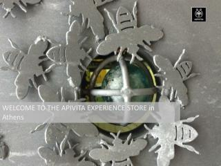 WELCOME TO THE APIVITA EXPERIENCE STORE in Athens