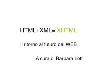 HTML+XML=  XHTML