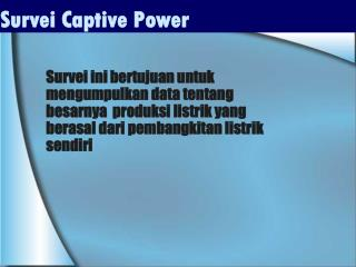 Survei Captive Power