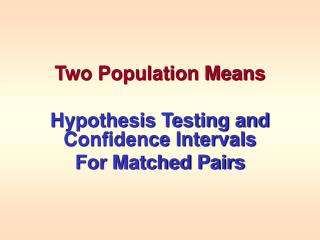 Two Population Means Hypothesis Testing and Confidence Intervals For Matched Pairs