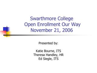 Swarthmore College   Open Enrollment Our Way November 21, 2006