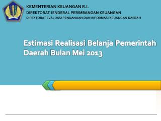Estimasi Realisasi Belanja Pemerintah  Daerah  Bulan Mei 2013