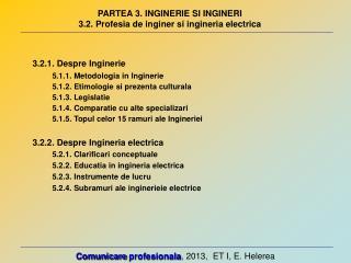 PARTEA 3. INGINERIE SI INGINERI 3.2. Profesia de inginer si ingineria electrica